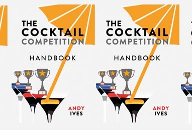The Cocktail Competition Handbook, by Andy Ives