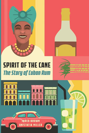 BarLifeUK News - New Book: Spirit of the Cane, by Jared Brown and Anistatia Miller