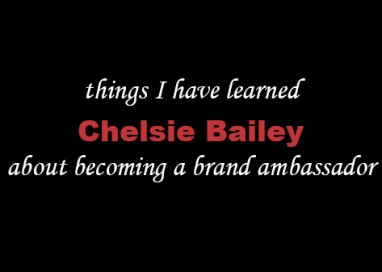 Things I Have Learned About Becoming a Brand Ambassador – Chelsie Bailey